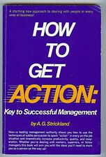 """""""How to Get Action: Key to Successful Management"""" - 1980 by A. G. Strickland"""