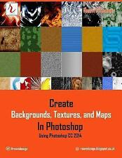 Create Backgrounds, Textures, and Maps in Photoshop - Using Photoshop CC 2014...