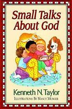 Small Talks About God: Devotions for Young Children, Taylor, Kenneth N., Good Bo