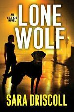 An F. B. I. K-9 Novel: Lone Wolf 1 by Sara Driscoll (2016, Hardcover) BRAND NEW