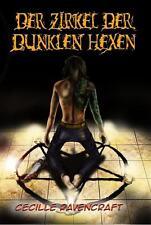 Der Zirkel der dunklen Hexen von Cecille Ravencraft (2014, Taschenbuch)
