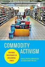 Critical Cultural Communication: Commodity Activism : Cultural Resistance in...