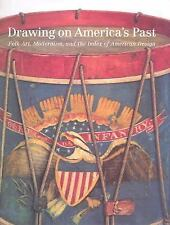 Drawing on America's Past: Folk Art, Modernism, and the Index of American Design