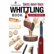 Victorinox Swiss Army Knife Book Whittling Lubkemann Fox Chapel P. 9781565238770