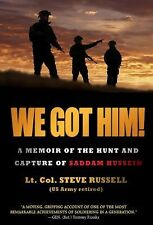 We Got Him!: A Memoir of the Hunt and Capture of Saddam Hussein-ExLibrary