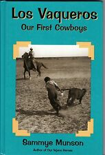 LOS VAQUEROS: America's First COWBOYS- Sammye Munson- ILLUSTRATED- TEXAS HISTORY