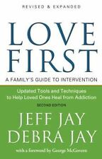 Love First: A Family's Guide to Intervention-ExLibrary