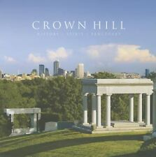 Crown Hill: History, Spirit, and Sanctuary