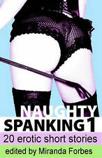 Naughty Spanking 1 - 20 Erotic Short Stories,Miranda Forbes,New Book mon00000246