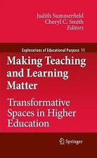 Making Teaching and Learning Matter : Transformative Spaces in Higher...