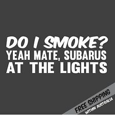 SMOKE SUBARUS AT THE LIGHTS Sticker Decal JDM Drift Turbo 4x4 Hoon 4wd Car Ute