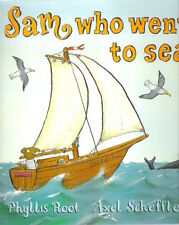 SAM WHO WENT TO SEA Phyllis Root Axel Scheffler New! 2013 1st paperback Classic