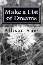 Make a List of Dreams : Inspirational Poems for Children and Young Adults by...