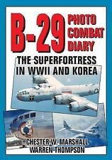B-29 Photo Combat Diary: The Superfortress in WWII and Korea by Marshall, Chest