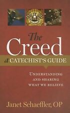 The Creed : Understanding and Sharing What We Believe : a Catechist's Guide...