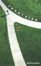 Intuition: Its Powers and Perils (Yale Nota Bene), Good Condition Book, Myers, D