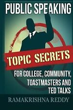 Public Speaking Topic Secrets for College, Community, Toastmasters and TED...