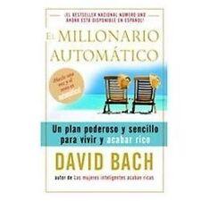 El millonario automtico: Un plan poderoso y sencillo para vivir y acabar rico S