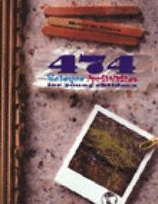 474 Science Activities for Young Children (Early Childhood Education)