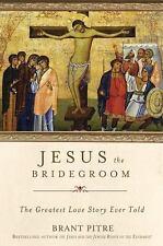 JESUS THE BRIDEGROOM (9780770435455) - BRANT PITRE (HARDCOVER) NEW