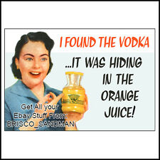 "Fridge Fun Refrigerator Magnet ""THE VODKA WAS HIDING IN THE ORANGE JUICE"" Retro"