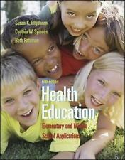 Health Education : Elementary and Middle School Applications by Susan K....