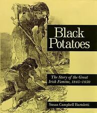 Black Potatoes: The Story of the Great Irish Famine, 1845-1850-ExLibrary