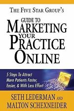 The 5 Star Group's Guide to Marketing Your Practice Online : 5 Steps to...