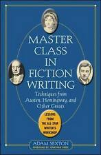 Master Class in Fiction Writing: Techniques from Austen, Hemingway,-ExLibrary