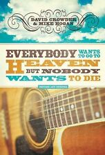 Everybody Wants to Go to Heaven, but Nobody Wants to Die-ExLibrary