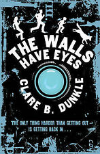 The Walls have Eyes Dunkle, Clare Very Good Book