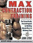 Max Contraction Training : The Scientifically Proven Program for Build-ExLibrary
