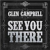Glen Campbell  *PROMO*  See You There    (Full CD album, 2013)
