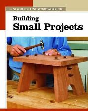 New Best of Fine Woodworking Ser.: Building Small Projects by Fine...