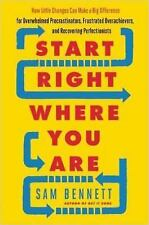 Start Right Where You Are : How Little Changes Can Make a Big Difference for...