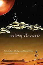Sun Tracks: Walking the Clouds : An Anthology of Indigenous Science Fiction...