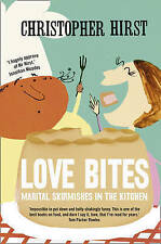 Love Bites: Marital Skirmishes in the Kitchen,Christopher Hirst,Excellent Book m