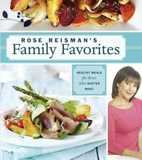 Rose Reisman's Family Favorites: Healthy Meals for Those Who Matter Most