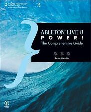 Ableton Live 8 Power! The Comprehensive Guide