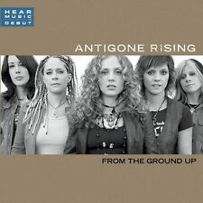 CD • Antigone Rising • From the Ground Up •