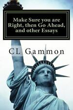 Make Sure You Are Right, Then Go Ahead, and Other Essays by C. L. Gammon...