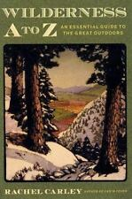 Wilderness A to Z: An Essential Guide to the Great Outdoors (Outdoor and Nature)