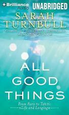 All Good Things : From Paris to Tahiti: Life and Longing by Sarah Turnbull...