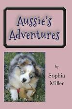 Aussie's Adventures by Sophia Miller (2016, Picture Book, Revised)