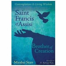 Saint Francis of Assisi : Brother of Creation by Mirabai Starr (2013, Paperback)