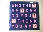 Boys Don't Cry- Who The Am Dam Do You Think  - Rock 45
