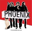 PHOENIX It's Never Been Like That CD BRAND NEW