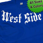 West Side Addiction T-Shirt - West Coast Westside California - All Size & Colors