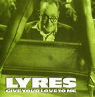 LYRES 'Give Your Love 7