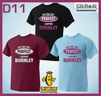 BURNLEY T SHIRT Not Only Perfect football sport fc funny T SHIRT small to 5XL